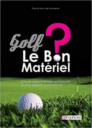 Golf : Le bon matériel